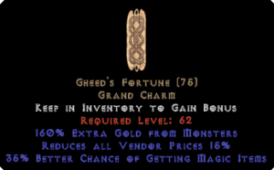 Gheed's Fortune 35-39% mf +160% extra gold +15% RVP