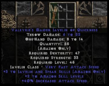 Valkyrie's Maiden Javelin of Quickness - +2 Amazon/+3 Javelin/40% IAS
